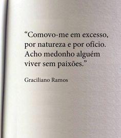Graciliano Ramos...Paixão..Paixões..