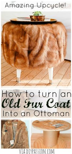 Vintage Fur Ottoman Have an old torn fur coat? Turn it into a fur ottoman with a few basic DIY supplies.Have an old torn fur coat? Turn it into a fur ottoman with a few basic DIY supplies. Diy Vintage, Vintage Fur, Vintage Home Decor, Diy Home Decor, Diy Pallet Furniture, Repurposed Furniture, Furniture Makeover, Furniture Ideas, Iron Furniture