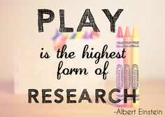 Education quote from Albert Einstein: 'Play is the highest form of research'