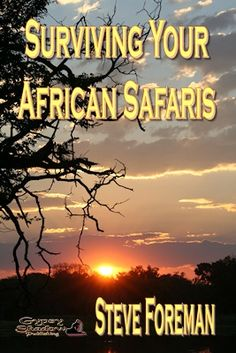 Surviving Your African Safaris...->#gypsyshadow #wilderness #survival  This book is a safari and adventure travel handbook, aimed at both guides and the guided intending to go on a safari or expedition in Africa. Surviving Your African Safaris by Steve Foreman. Available from Amazon, Barnes and Noble, Smashwords, other fine eBook vendors and Gypsy Shadow Publishing at: http://www.gypsyshadow.com/SteveForeman.html#Surviving
