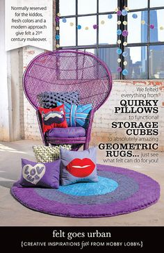 We felted everything from quirky pillows to functional storage cubes to absolutely amazing geometric rugs... just see what felt can do for you!