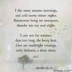 Misty autumn mornings and cold snowy winter nights. #Natalia Crow