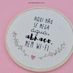 Aqui não se nega água, abraço, nem wifi <3 // bordado livre // bordado // bela bordadeira