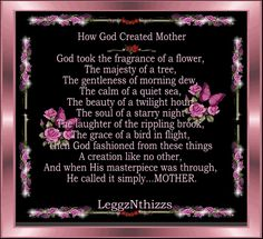 How God Created Mother mothers day mothers day pictures mothers day quotes happy mothers day quotes mothers day images mothers day poems Poem For My Mom, Happy Mothers Day Poem, Mother Poems, Mom Poems, Mothers Day Images, Mother Pictures, Mother Day Wishes, Mothers Day Quotes, Mothers Day Cards