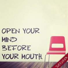 Open your mind before your mouth. Try now #tweegram app for your favorite #quotes about #motivational >> https://itunes.apple.com/us/app/tweegram-text-message-quotes/id442452787?mt=8