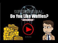 SPN: Do you like Waffles - YouTube