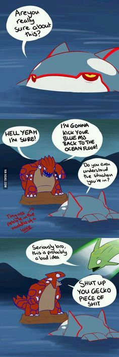 Groudon, seriously just listen to what they said.