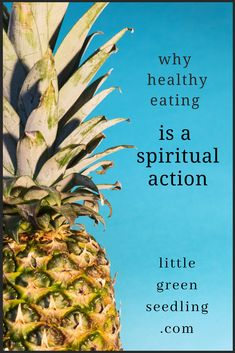 Why healthy eating is a #spiritual action. #Healthy eating has more than a purely biological impact - it can nourish our souls too. #food #vegan