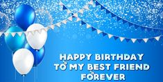 55 Best Birthday Wish for Best Friend Forever - Special Bday Quotes Best Happy Birthday Message, Best Birthday Wishes, Happy Birthday Fun, Happy Birthday Quotes, Best Friends Forever, My Best Friend, Woman Quotes, Quotes Quotes, Images Photos