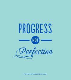 progress not perfection | Patti Murphy Designs