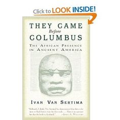 They Came Before Columbus: The African Presence in Ancient America [Paperback]  Ivan Van Sertima