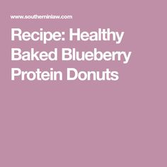 Recipe: Healthy Baked Blueberry Protein Donuts