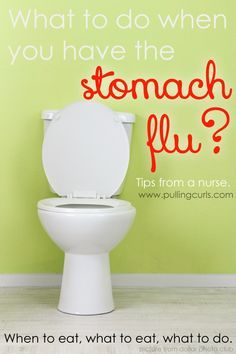What to do when you have the stomach flu. Tips are the same for adults and kids. Hurry and read before it strikes your house! tips from a nurse, the best kind #pullingcurls
