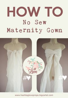 How to make a maternity gown for bump photography photoshoots with no sewing.