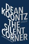 The Silent Corner Received an ARC from NetGalley #DeanKoontz #NetGalley #goodreads #bookreview #reviewbooks #reading #books