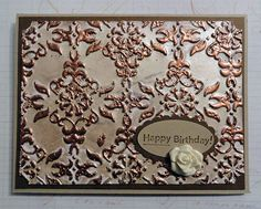 Gorgeous Embossed Birthday Card...love the use of embossing powder & the embossing folders for a vintage look.