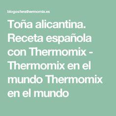 Toña alicantina. Receta española con Thermomix - Thermomix en el mundo Thermomix en el mundo A Food, Food And Drink, Chimichurri, Carrot Cake, Blog, Recipes, Bellini, Achiote, Vestidos