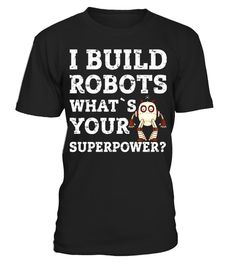 """# Robotics Engineer Shirt I Build Robots Scientist Funny Tee .  Special Offer, not available in shops      Comes in a variety of styles and colours      Buy yours now before it is too late!      Secured payment via Visa / Mastercard / Amex / PayPal      How to place an order            Choose the model from the drop-down menu      Click on """"Buy it now""""      Choose the size and the quantity      Add your delivery address and bank details      And that's it!      Tags: Robotics Engineer Shirt…"""