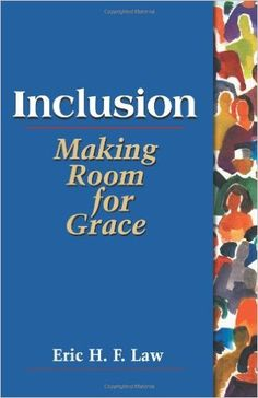 Inclusion: Making Room for Grace: Eric H. F. Law: 9780827216204: AmazonSmile: Books