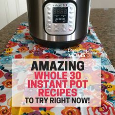Use your Instant Pot to create mouthwatering Whole 30 dishes. Convenient and Whole 30 compliant. Easy, delicious, and healthy!