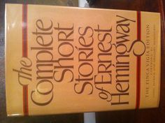 I love Hemingway's short stories best.
