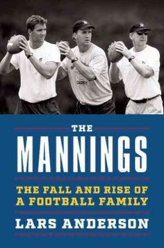A biography of the first family of sports in the United States describes how an early tragedy that tested their faith ultimately led the Mannings to athletic greatness, producing three football stars over two generations