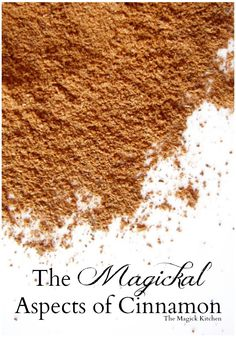 The Magickal Aspects of Cinnamon and Cassia - The Magick Kitchen