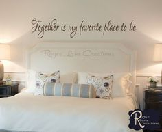 Bedroom Decal-Together is My Favorite Place to Be Vinyl Bedroom Wall Decal -Bedroom Decor - Bedroom Decals - Bedroom Wall Decor by RoyceLaneCreations on Etsy https://www.etsy.com/listing/172500085/bedroom-decal-together-is-my-favorite