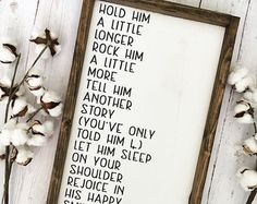 Hold Him a Little Longer Framed Wood Sign Little Boy Sign Little Boy Poem Sign Framed Nursery Sig Nursery Wood Sign, Nursery Signs, Nursery Themes, Little Girl Poems, Little Boys, Woodland Nursery Girl, Black Chalk Paint, Mothers Day Presents, Wood Rounds