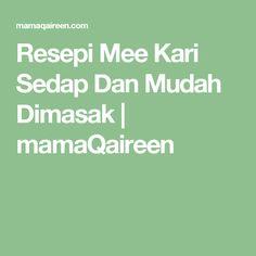 Resepi Mee Kari Sedap Dan Mudah Dimasak | mamaQaireen