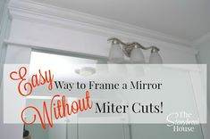 How To Frame A Bathroom Mirror With No Miter Cuts!   ~ Another Church Bathroom Update