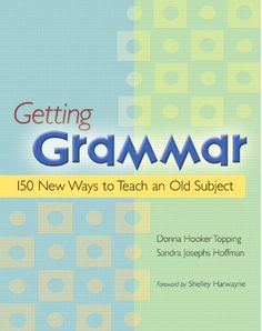 Getting Grammar: 150 New Ways to Teach an Old Subject by ... https://www.amazon.com/dp/0325009430/ref=cm_sw_r_pi_dp_THUBxb4FKR6VK