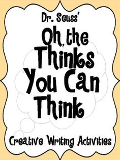 "Dr. Seuss ""Oh, The Thinks You Can Think"" Creative Writing Freebie"