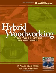Hybrid Woodworking: Blending Power & Hand Tools for Quick, Quality ... // Learn more with http://www.cooldiywoodworkingeasyprojects.com/go/ #WWGOA