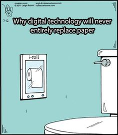 Why technology will never replace paper…  ha ha...that is so stupid but I can't help but laugh.