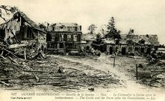 WW1, 1916, Battle of the Somme: Castle and Farm Curlu after the bombardment.