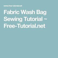 Fabric Wash Bag Sewing Tutorial ~ Free-Tutorial.net