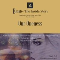 Our Oneness by Podcast:  Beauty-The Inside Story on SoundCloud