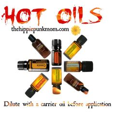 """Some oils are deemed """"hot"""" which means they can feel hot on your skin and must be diluted with a carrier oil before use! Know your hot oils! If you do apply a hot oil, don't try to wash it off with water (as that drives the oil in) but use a carrier oil like fractionated coconut, jojoba or even olive oil to dilute the oil and reduce the burn."""
