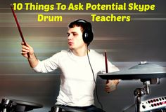 10 things to ask potential Skpye drum teachers