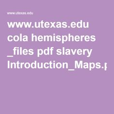 www.utexas.edu cola hemispheres _files pdf slavery Introduction_Maps.pdf