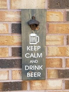 Keep Calm Wall Mount Beer Opener. New Crafts, Wood Crafts, Fun Projects, Wood Projects, Homemade Signs, Cricut, Beer Opener, Nursing Notes, Wine And Liquor