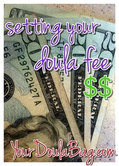 by: Cynthya Dzialo When I first began working as a birth doula, I felt obligated to keep my fees in line with what other newly certified doulas were charging in