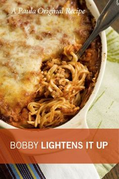 Check out what I found on the Paula Deen Network! Bobby's Lighter Baked Spaghetti http://www.pauladeen.com/bobbys-lighter-baked-spaghetti