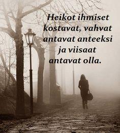 #insporation #finnishquote #vahvuus #viisaus #inspiraatio #elämänohje Advertising Quotes, Marketing And Advertising, Me Quotes, Literature, Told You So, Memes, Movie Posters, Google, Sentences