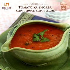Opt for a simple vegan style meal with a steamy bowl of Tomato Shorba up the Kalash menu to begin with. #Kalash #TomatoShorba #Restaurant #RestaurantMenu #Delicious #HHIHotels #Kolkata