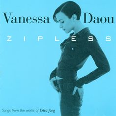 Vanessa Daou - Zipless. Released: Oct 1995. Genres: Electronic, Music, Rock, Jazz, Dance, House. I own all of Vanessa's music she is one of the most cherished musicians/artisans in my music collection. Click the album art image above to check out samples from the album. => SOURCE: http://pinterest.com/bendrixdotme/albums-i-own/ @Bendrix via. http://itunes.apple.com/us/album/zipless/id289794802 $9.99