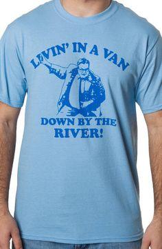 SNL Shirt Matt Foley Down By The River