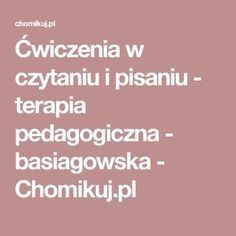 Ćwiczenia w czytaniu i pisaniu - terapia pedagogiczna - basiagowska - Chomikuj.pl