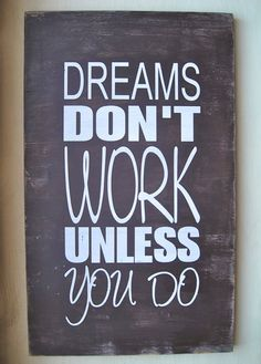Dreams Don't Work Unless You Do Word Art Sign by wordwillow, $40.00
